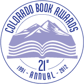 2011 Colorado Book Awards (Colorado Humanities Center For The Book) First Place - Pictorial